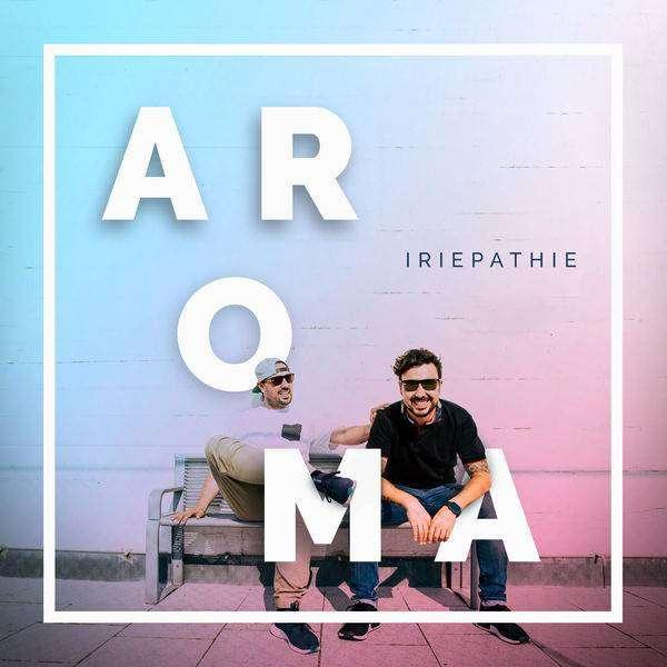Iriepathie – Aroma (2018) EP