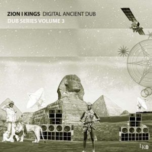 Zion I Kings - Digital Ancient Dub (2018) Album