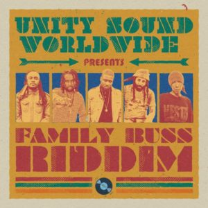 Family Buss Riddim [Unity Sound Worldwide] (2018)