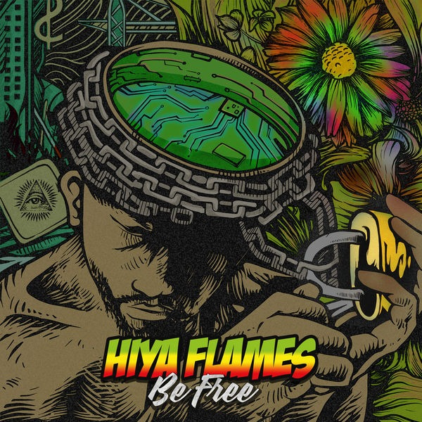 Hiya Flames – Be Free (2018) Single