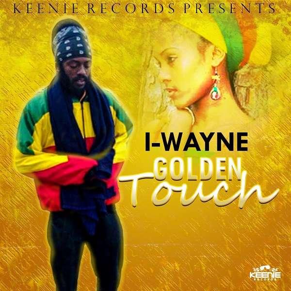 I-Wayne - Golden Touch (2018) Single