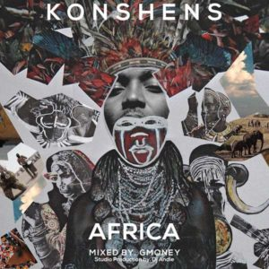 Konshens – Africa (2018) Mixtape [Free Download]