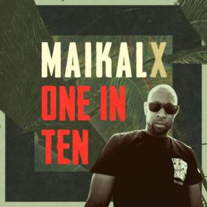 Maikal X - One in Ten (2018) Single