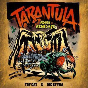 Top Cat, Mc Spyda & Roots Renegade - Tarantula (2018) Single