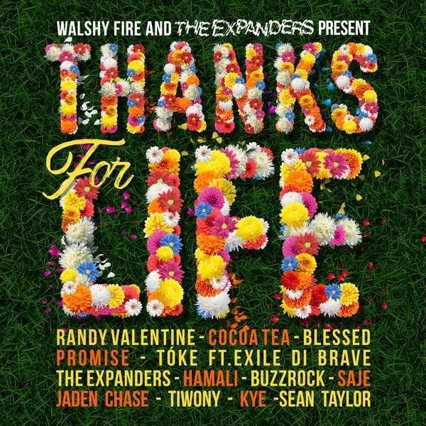 Thanks for Life Riddim [Walshy Fire & The Expanders] (2018)