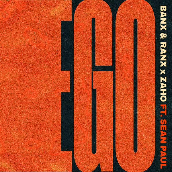 Banx & Ranx x Zaho feat. Sean Paul – Ego (2018) Single