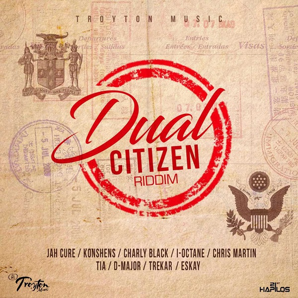 Dual Citizen Riddim [Troyton Music] (2018)