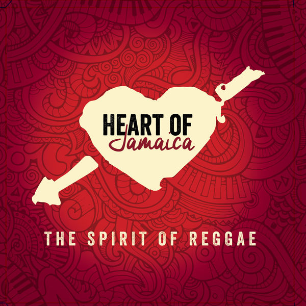 Heart of Jamaica - The Spirit of Reggae (2018) Album