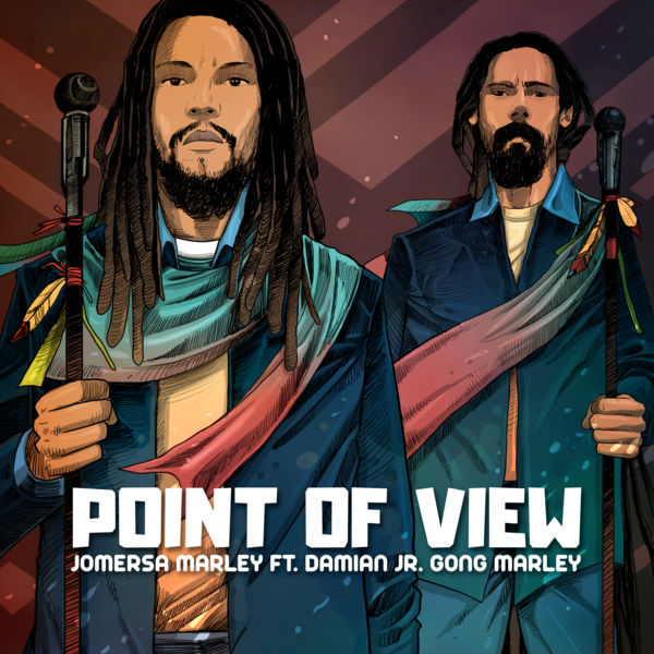 "Jo Mersa Marley feat. Damian ""Jr. Gong"" Marley – Point of View (2018) Single"