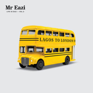 Mr Eazi – Life is Eazi – Vol. 2 – Lagos To London (2018) Mixtape