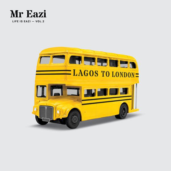 Mr Eazi - Life is Eazi - Vol. 2 - Lagos To London (2018) Mixtape