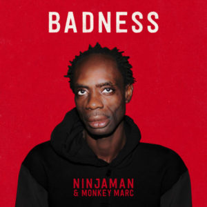 Ninjaman & Monkey Marc – Badness (2018) Single