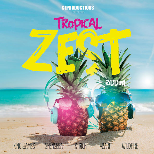 Tropical Zest Riddim [CL Productions] (2018)
