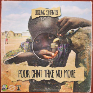 Young Shanty - Poor Can't Take No More (2018) Album