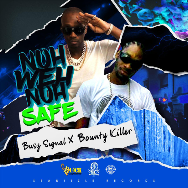 Busy Signal & Bounty Killer - Nuh Weh Nuh Safe (2019) Single