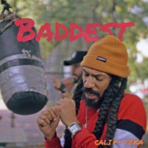 Cali P x Teka – Baddest (2018) Single