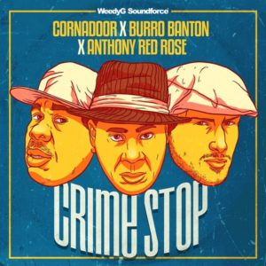 Cornadoor x Burro Banton x Anthony Red Rose – Crime Stop (2019) Single
