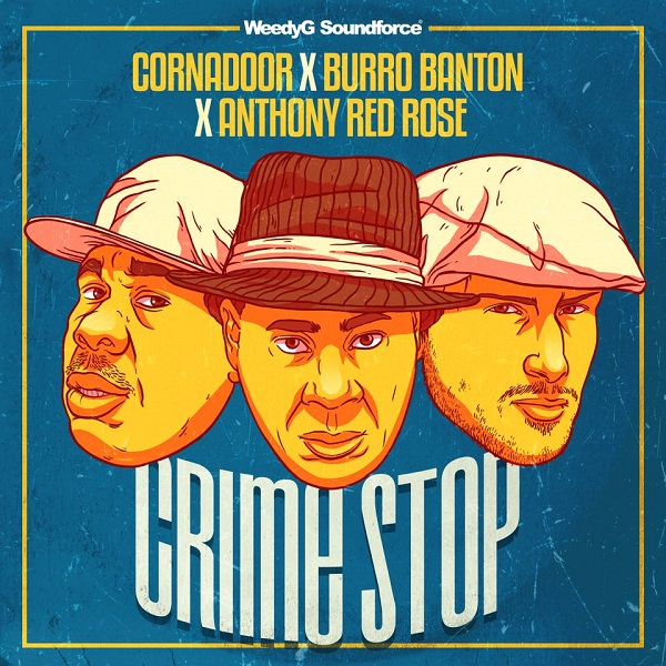 Cornadoor x Burro Banton x Anthony Red Rose - Crime Stop (2019) Single