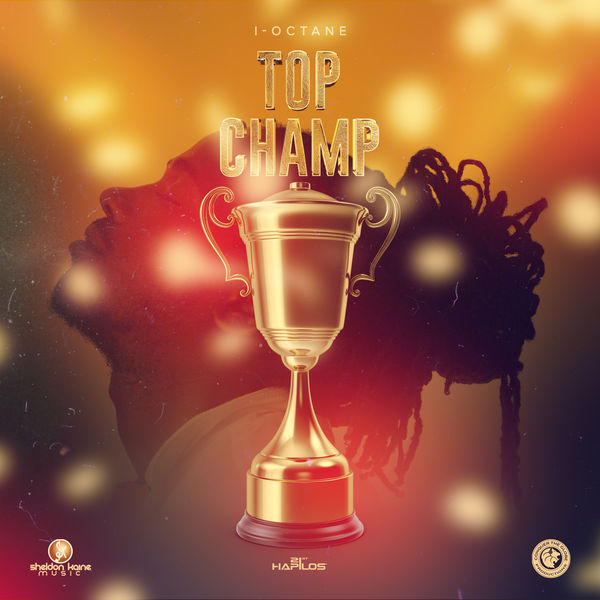 I-Octane – Top Champ (2018) Single