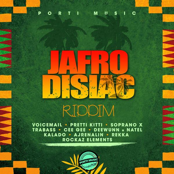 Jafrodisiac Riddim [Porti Music] (2018)