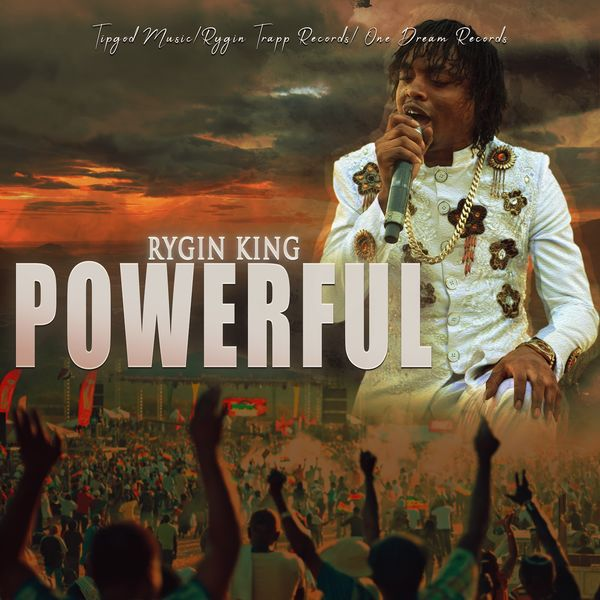 Rygin King – Powerful (2018) Single