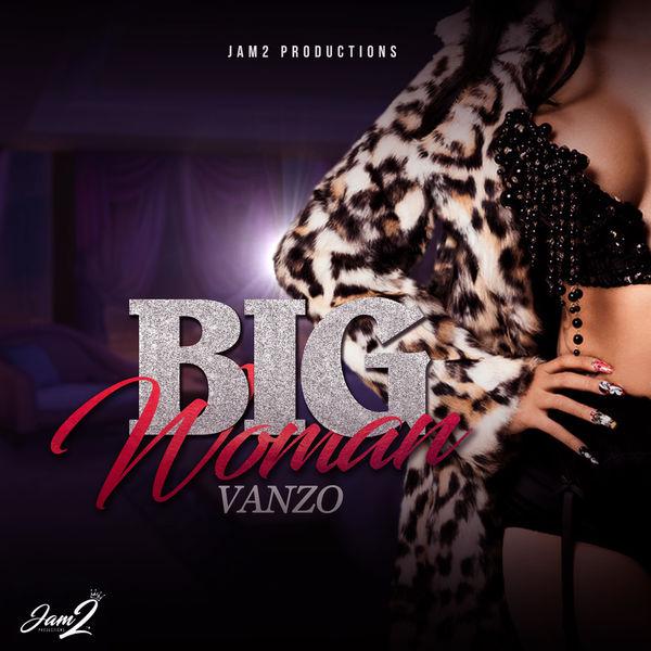 Vanzo - Big Woman (2018) Single