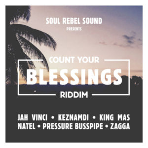 Count Your Blessings Riddim [Soul Rebel Sound] (2019)