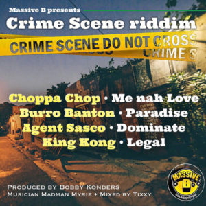 Crime Scene Riddim [Massive B Records] (2019)