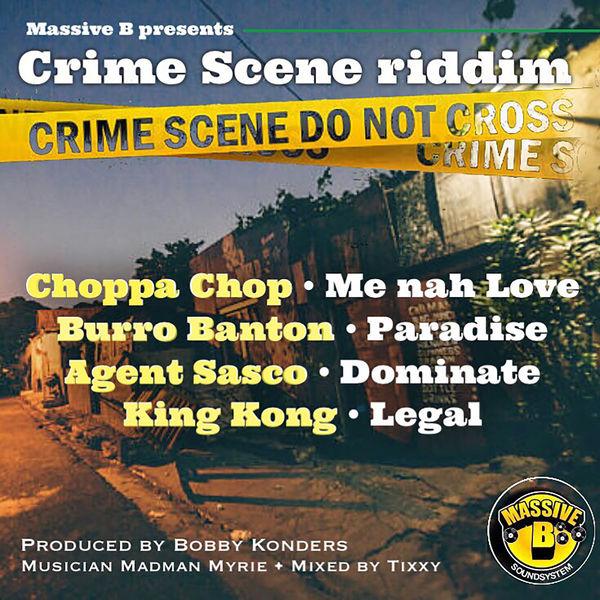 Crime Scene Riddim [Massive B Records] (2019)
