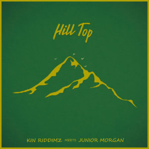 Hill Top (Kin Riddimz Meets Junior Morgan) (2019) Album