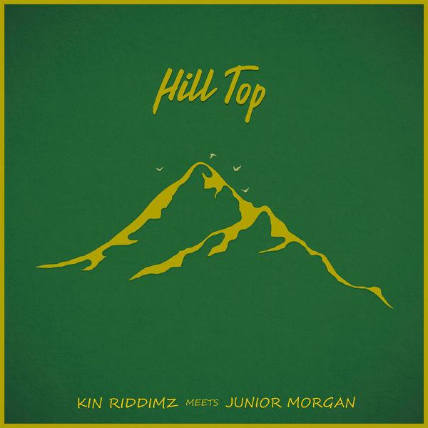 Hill Top (Kin Riddimz Meets Junior Morgan) (2019) Album
