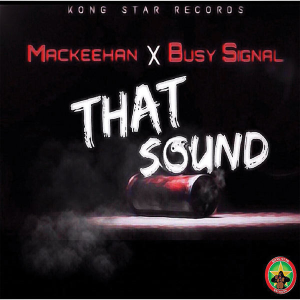 Mackeehan feat. Busy Signal - That Sound (2019) Single