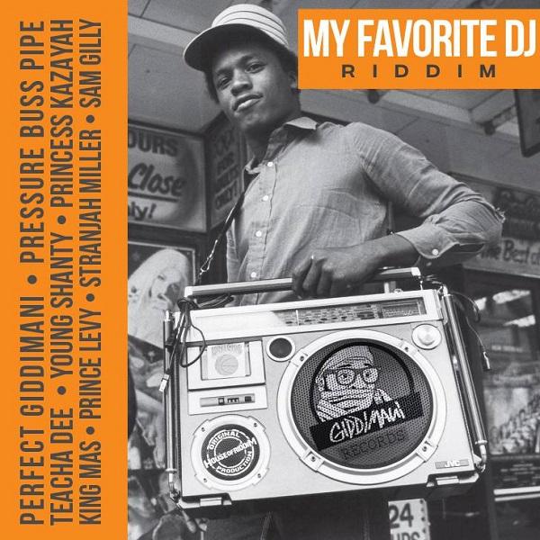 My Favorite Dj Riddim [Giddimani Records] (2019)