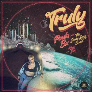 Paula Bu & The Same Song Band - Truly (2019) Single