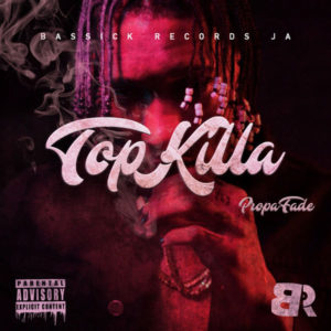 Propa Fade – Top Killa (2019) Single