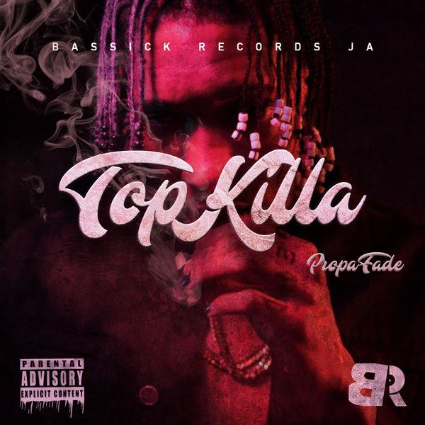 Propa Fade – Top Killa (2019) Single