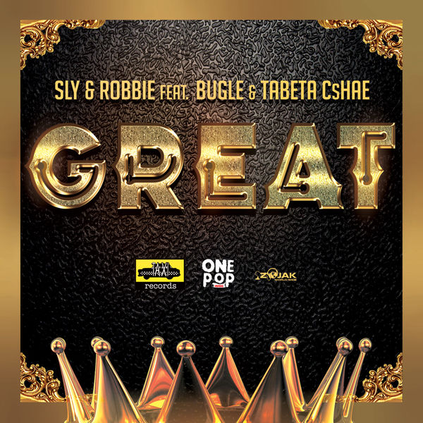Sly & Robbie feat. Bugle and Tabeta Cshae - Great (2019) Single