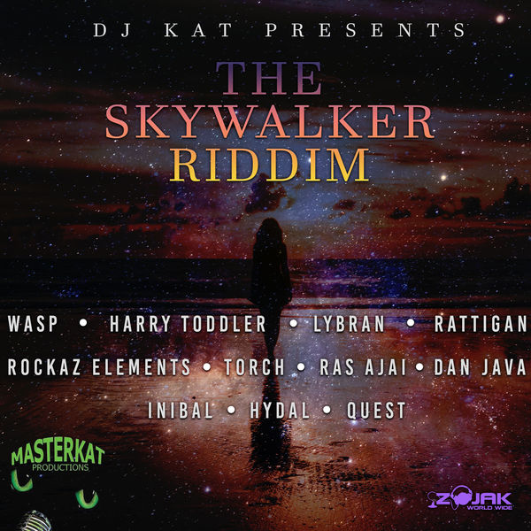 The Skywalker Riddim [Master Kat Productions] (2019)