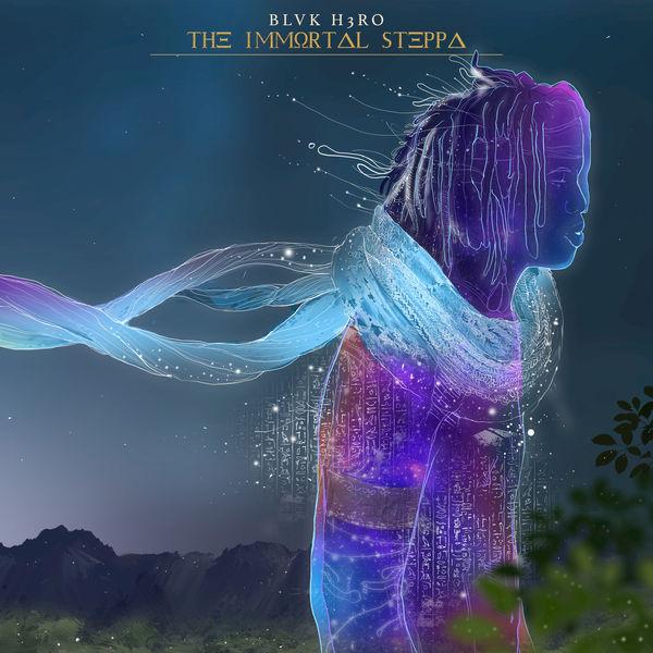 Blvk H3ro - The Immortal Steppa (2019) Album