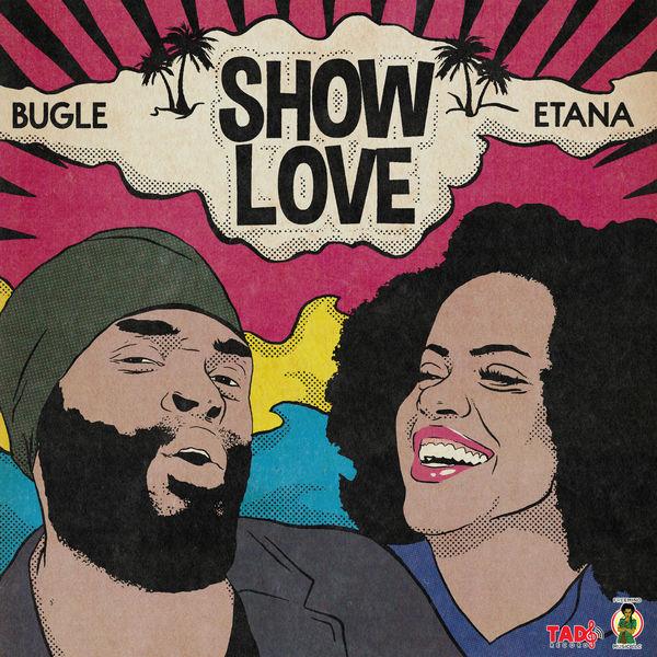 Etana & Bugle - Show Love (2019) Single