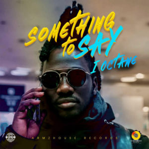 I-Octane – Something to Say (2019) Single