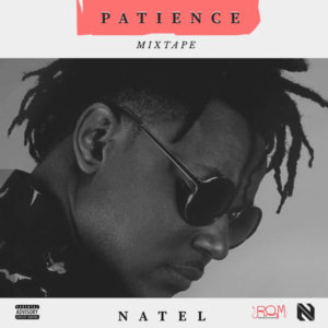 Natel – Patience (2019) Mixtape
