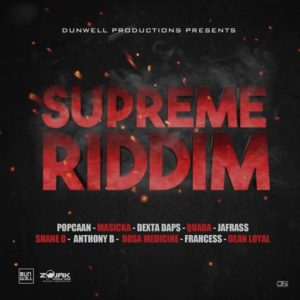 Supreme Riddim [Dunwell Productions] (2019)