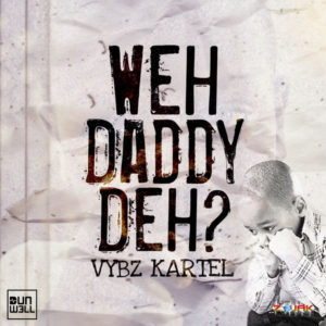 Vybz Kartel – Weh Daddy Deh (2019) Single