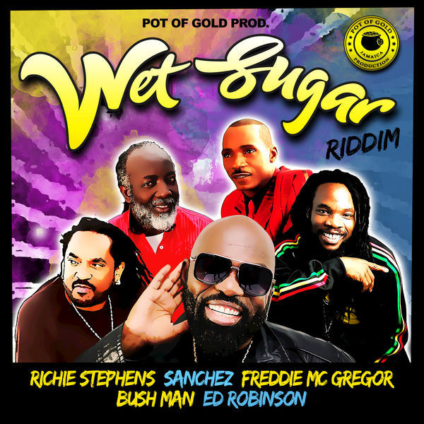 Wet Sugar Riddim [Pot of Gold Productions] (2019)