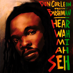 Bushman - Hear Wah Mi Ah Seh (2019) Single