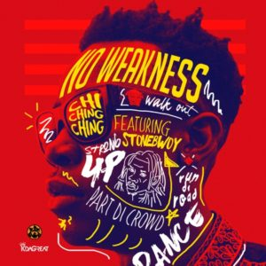 Chi Ching Ching feat. Stonebwoy - No Weakness (2019) Single