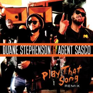Duane Stephenson & Agent Sasco - Play That Song (Remix) (2019) Single