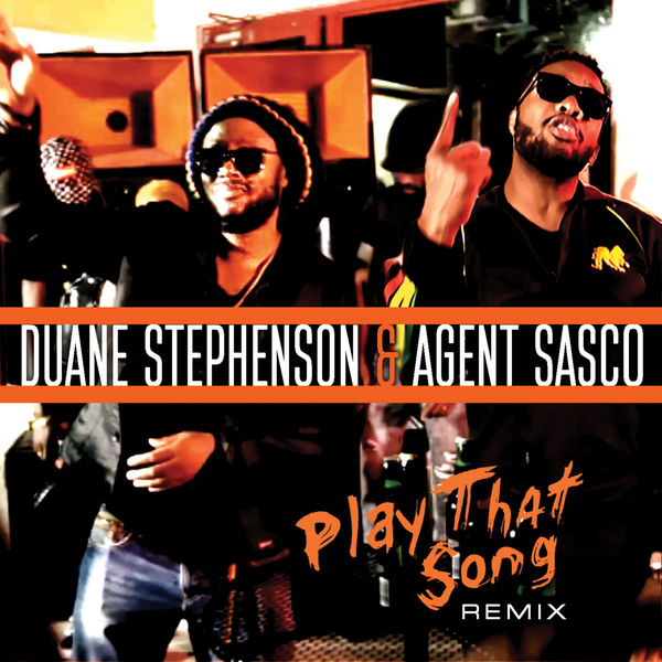 Duane Stephenson & Agent Sasco - Play That Song (Remix) (2019) Single