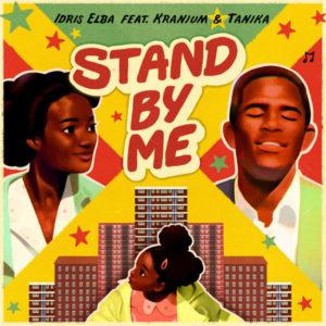 Idris Elba feat. Kranium & Tanika - Stand by Me (2019) Single